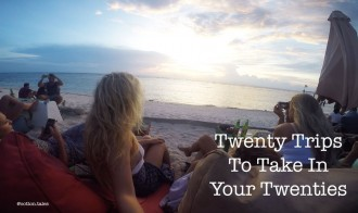 twenty trips to take in your twenties